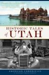 Historic Tales Of Utah