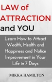 Similar eBook: Law of Attraction and YOU: Learn How to Attract Wealth, Health, Happiness and Notice Improvement in Your Life in 7 Days