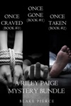 Riley Paige Mystery Bundle Once Gone 1 Once Taken 2 And Once Craved 3