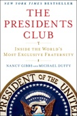 The Presidents Club - Nancy Gibbs & Michael Duffy Cover Art