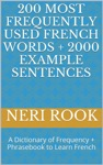 200 Most Frequently Used French Words  2000 Example Sentences A Dictionary Of Frequency  Phrasebook To Learn French