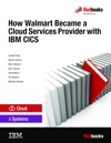 How Walmart Became A Cloud Services Provider With IBM CICS