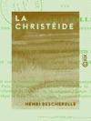 La Christide - Pome Sacr En Douze Chants