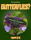 Do You Know Butterflies Animals For Kids 3-5