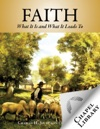 Faith What It Is And What It Leads To