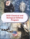 Department Of Defense Chemical And Biological Defense Program - Comprehensive Reports On Military Efforts To Protect Against NBC WMD Chemical Biological Radiological And Nuclear CBRN Threats