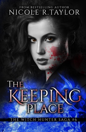 The Keeping Place Book Six in the Witch Hunter Saga