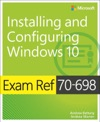 Exam Ref 70-698 Installing And Configuring Windows 10 1e