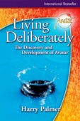 Living Deliberately: The Discovery and Development of Avatar®