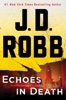 J.D. Robb - Echoes in Death  artwork