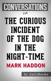 THE CURIOUS INCIDENT OF THE DOG IN THE NIGHT-TIME BY MARK HADDON | CONVERSATION STARTERS
