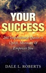 Your Success 260 Inspirational Quotes To Uplift Motivate  Empower You