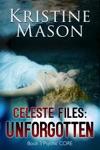 Celeste Files Unforgotten