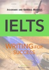 IELTS Writing For Success - Academic And General Module