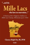 And The Mille Lacs Who Have No Reservation A History Of The Chippewa Indians In Mille Lacs County Minnesota Up To 1934