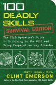 100 Deadly Skills: Survival Edition - Clint Emerson Cover Art