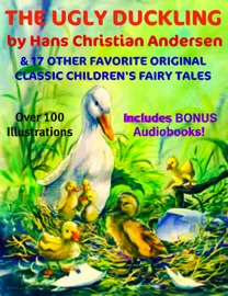 THE UGLY DUCKLING & 17 OTHER ORIGINAL CLASSIC FAVORITE CHILDRENS FAIRYTALES [DELUXE COLLECTION]