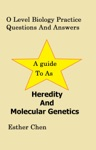 O Level Biology Practice Questions And Answers Heredity And Molecular Genetics