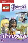 DK Adventures Lego Friends Lets Explore