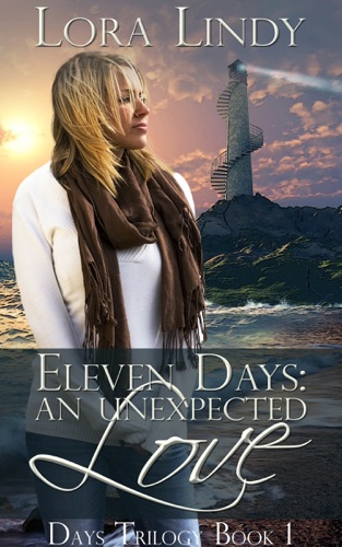 Eleven Days An Unexpected Love Book 1 of the Days Trilogy