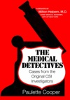 The Medical Detectives Cases From The Original CSI Investigators