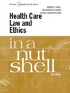 Hall Ellman And Orentlichers Health Care Law And Ethics In A Nutshell 3d