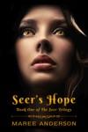 Seers Hope Book One Of The Seer Trilogy