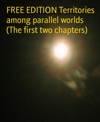 FREE EDITION Territories Among Parallel Worlds The First Two Chapters