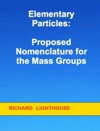 Elementary Particles Proposed Nomenclature For The Mass Groups