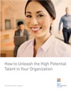 How To Unleash The High Potential Talent In Your Organization