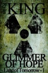 Glimmer Of Hope Book 1 Of The Land Of Tomorrow Post-Apocalyptic Series