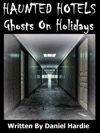 Haunted Hotels Ghosts On Holidays