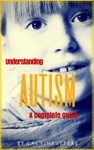 Understanding Autism A Complete Guide