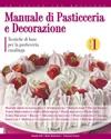 Manuale Di Pasticceria E Decorazione - Vol1