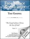Free Grace Broadcaster - Issue 198 - The Gospel
