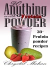 Do Anything With Protein Powder 30 Protein Powder Recipes