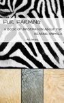 Fur Farming A Book Of Information About Fur Bearing Animals Enclosures Habits Care Etc