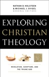 Exploring Christian Theology  Volume 1