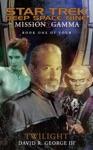 Star Trek Deep Space Nine Mission Gamma Book One Twilight