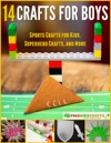 14 Crafts For Boys Sports Crafts For Kids Superhero Crafts And More