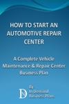 How To Start An Automotive Repair Center A Complete Vehicle Maintenance  Repair Center Business Plan