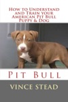 How To Understand And Train Your American Pit Bull Puppy  Dog