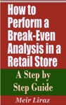How To Perform A Break-Even Analysis In A Retail Store A Step By Step Guide