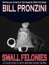 Small Felonies Fifty Short Mystery Stories