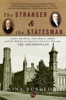 The Stranger and the Statesman: James Smithson, John Quincy Adams, and the Making of America