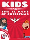 Kids Vs The Twelve Days Of Christmas The Christian Code