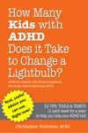 How Many Kids With ADHD Does It Take To Change A Lightbulb