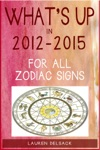 Whats Up In 2012-2015 For All Zodiac Signs