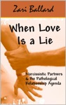 When Love Is A Lie - The Narcissistic Partner  The Pathological Relationship Agenda