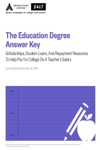 The Education Degree Answer Key Scholarships Student Loans And Repayment Resources To Help Pay For College On A Teachers Salary